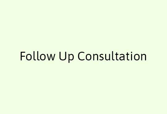Follow Up Consultation